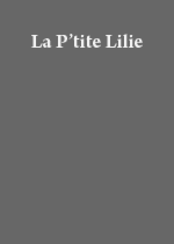 P'tite Lilie, La